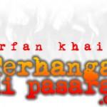 Irfan Khairi – Terhangat di pasaran!