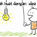 Semua orang mempunyai idea hebat