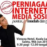Sesi PERCUMA TERAKHIR – Perniagaan Internet & Media Sosial; Pantas, Mudah & Murah